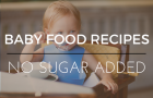 No added sugar baby food recipes