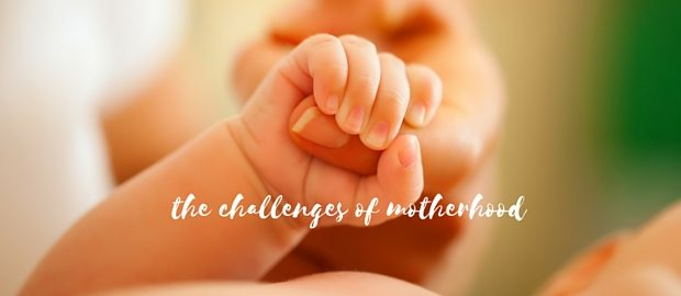 the challenges of motherhood