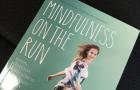 Mindfulness on the Run