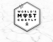 Worlds Most Costly